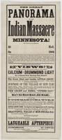 The Great panorama of the Indian massacre of Minnesota! : will positively be on exhibition at [blank] Hall on [blank] 1864 In 1862 the great Sioux tribes of Minnesota and Dacotah were actors in one of the most savage and cruel massacres that history has e