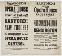 Sanford's new Opera House Race Street, between Second and Third. : The shoemaker and tailor of Kensington every night this week. ... Don't forget Thanksgiving day and night Admission, 25 and 50 cents