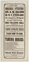 Horsemen, attention! : Dr. A.W. Selden of Kentucky, assisted by Dr. W.V. Strickland! of Kentucky, and Dr. James L. Killgore of Delaware, will deliver a free lecture, at Odd Fellows' Hall Wilmington, on Monday night, August 29th, 1864, commencing at [blank