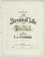 The stream of life / ballad composed by E. J. Fitzhugh.