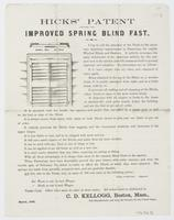 Hicks' patent (applied for) improved spring blind fast. : I beg to call the attention of the trade to the above very important improvement in fastenings for outside window blinds and shutters. ... / All orders must be addressed to C.D. Kellogg, Boston, Ma