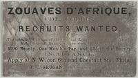 Zouaves d'Afrique, Col. Collis. Recruits wanted. : The splendid uniform of the original Zouaves, now body guard to Major-General Banks, will be worn by the regiment. $100 bounty, one month's pay, and $25 of the bounty in advance. Apply a N.W. cor. 6th and