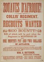 Zouaves d'Afrique! Collis' regiment. Recruits wanted : $100 bounty! $25 of which will be paid when the regiment is mustered in and one month's pay and two dollars in advance. As it is intended to make this the superior regiment of the state, none but able