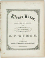 Silvery waves : original theme with variations for the piano forte / by A. P. Wyman.