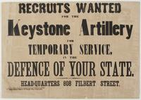 Recruits wanted for the Keystone Artillery for temporary service, in the defence of your state: Head-quarters 808 Filbert Street
