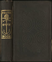 The Pirates own book, or, Authentic narratives of the lives, exploits, and executions of the most celebrated sea robbers