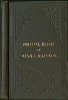 Personal memoir of Daniel Drayton, : for four years and four months a prisoner (for charity's sake) in Washington jail