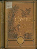 Coffee : its history, cultivation, and uses