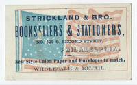 Strickland & Bro. booksellers & stationers, No. 529 S. Second Street, Philadelphia.