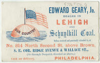 Edward Geary, Jr. dealer in Lehigh and Schuylkill coal. Orders received and promptly attended to, at No. 814 North Second St. above Brown, S.E. cor. Ridge Avenue & Wallace St., (or through despatch directed as above,) Philadelphia. Cash on delivery.