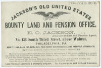 Jackson's old United States bounty land and pension office. E.O. Jackson, attorney-at-law and pension agent, No. 138 South Third Street, above Walnut, Philadelphia, Pa.
