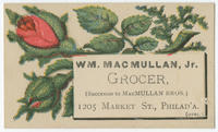Wm. MacMullan, Jr., grocer, (Successor to MacMullan Bros.) 1205 Market St., Philad'a.