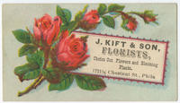 J. Kift & Son, florists, choice cut flowers and blooming plants. 1721 1/2 Chestnut St., Phila.
