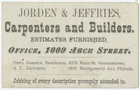 Jorden & Jeffries, carpenters and builders. Estimates furnished. Office, 1009 Arch Street. Orfa Jorden, residence, 4279 Main St. Germantown. A.U. Jeffries, residence, 1918 Montgomery Ave. Philada.