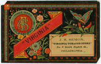 "Smoke ""Virginia"" cigars. J.S. Semon, ""Virginia Tobacco Store"" No. 6 South Eighth St., Philadelphia."