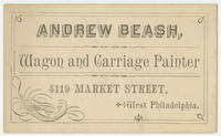 Andrew Beash, wagon and carriage painter, 4119 Market Street, West Philadelphia.