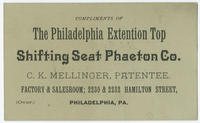Compliments of the Philadelphia Extention Top Shifting Seat Phaeton Co. C.K. Mellinger, patentee. Factory and salesroom; 2230 & 2232 Hamilton Street, Philadelphia, Pa.