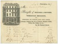Bought of Browning & Brothers, wholesale druggists, and dealers in white and red lead, litharge, linseed oil, oil of vitriol, window glass, putty, dye stuffs, &c.&c. No. 33 Market Street.