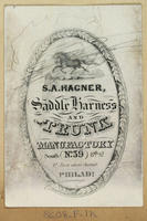 S. A. Hagner, saddle harness and trunk manufactory, South (No.39) 8th St. 1st Door above Chesnut [sic] Philada.