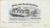 Whann's Super Phosphate Manufactory. Walton, Whann & Co., proprietors. Wilmington, Delaware, office, Front & Market sts.