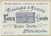 William & Coons, importers of fancy goods. Manufacturers of pocket books, no. 19 North Fourth St. Philadelphia.
