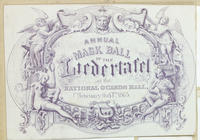 Annual mask ball of the Liedertafel at the National Guards Hall, February the 13th 1865.