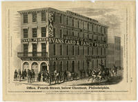 Evans, Card & Fancy Printer. Office, Fourth St. below Chestnut, Philadelphia
