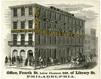 Evans, Card & Fancy Printer. Office, Fourth St. below Chestnut, cor. of Library St. Philadelphia