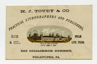 H.J. Toudy & Co. Practical lithographers and publishers, 623 Commerce Street, Philadelphia, Pa. Hoe & Co. Steam Lith. Press.