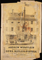 Andrew Wurfflein manufacturer & importer of guns, rifles & pistols, no. 208 North Second St. 5 doors above Race. Philadelphia.