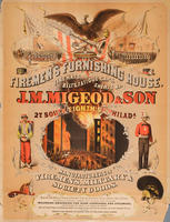 Firemen's furnishing house. Fire hats, belts, fatigue caps, shirts, &c. J.M. Migeod & Son 27 South Eighth St. Philada. Manufacturers of firemen's, military & society goods.