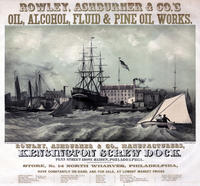 Rowley, Ashburner & Co.'s oil, alcohol, fluid & pine oil works.