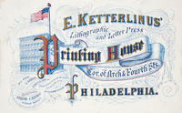 E. Ketterlinus' lithographic and letter press printing house cor. of Arch & Fourth Sts. Philadelphia.