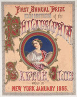 First annual prize exhibition of the Philadelphia Sketch Club held in New York January 1866.
