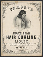 Dr. Roby's Brazilian Hair Curling Liquid. This preparation will cause the hair to curl beautifully, and is warranted not to injure it in the least. Prepared only by Storrs & Co. No. 21, North Sixth Street Philadelphia. For sale here.