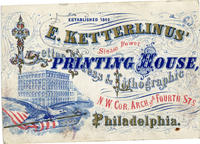 E. Ketterlinus' steam power lithographic and letter press printing house cor. of Arch & Fourth Sts. Philadelphia.