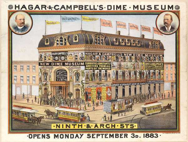 Hagar Campbells Dime Museum Ninth Arch Sts Opens Monday September 3d 1883 Graphic Li Ry Company Of Philadelphia Digital Collections